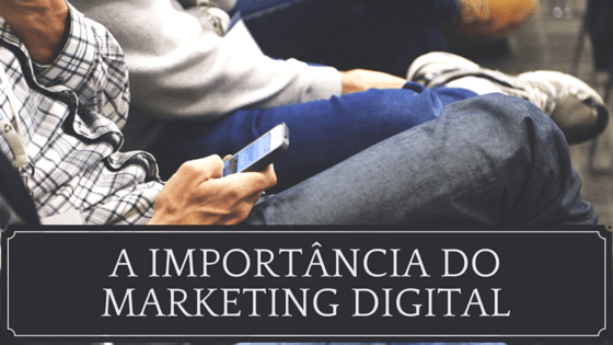 a importancia do marketing digital