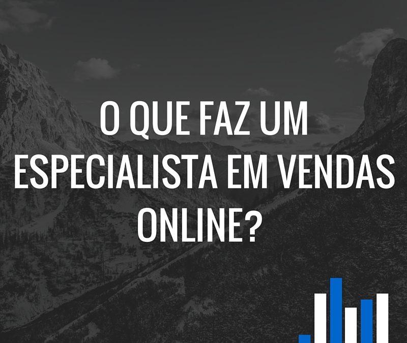 Especialista em Vendas Online | O que faz?