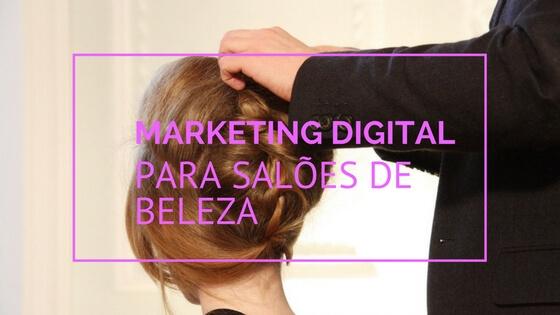 5 Dicas de Marketing para Salão de Beleza